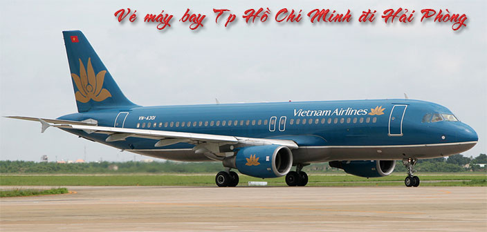 Mua vé máy bay TP Hồ Chí Minh đi Hải Phòng giá rẻ nhất